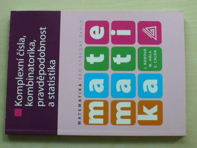 Matematika pro střední školy - Komplexní čísla, kombinatorika, pravděpodobnost a statistika (2013)