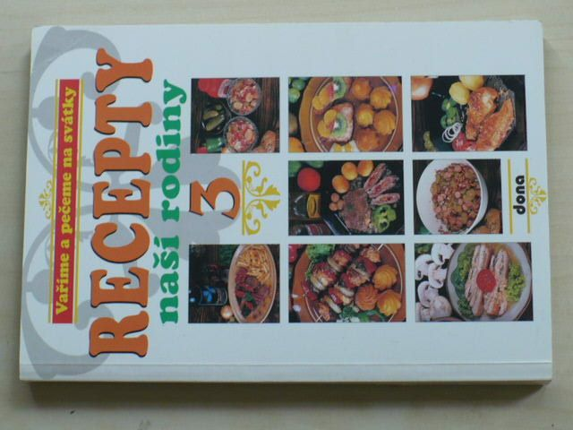 Recepty naší rodiny 3. - Vaříme a pečeme na svátky (1999)