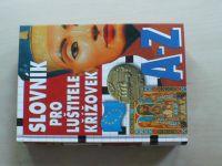 Slovník pro luštitele křížovek A-Z (2004)