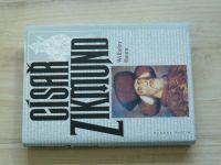 Wilhelm Baum - Císař Zikmund (1996) Kostnice, Hus a války proti turkům