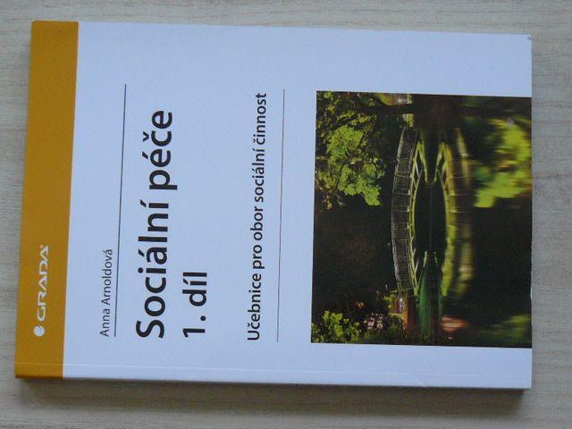 Arnoldová - Sociální péče 1. díl - učebnice pro obor sociální činnost (2015)