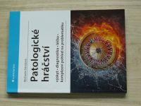 Dávidová - Patologické hráčství (2020) Výskyt, diagnostika, léčba, komplexní pohled na probl.