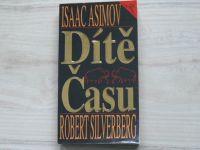 Isaac Asimov, Robert Silverberg  Dítě Času (1994)