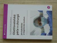 Janíková, Zeleníková - Ošetřovatelská péče v chirurgii pro bakalářské a magisterské studium (2013)