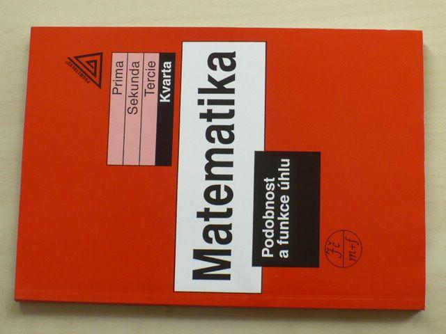 Matematika - Podobnost a funkce úhlu - Kvarta (2000)