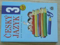 Český jazyk 3 pro základní školy - Zpracováno v souladu s RVP (2014)