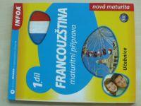 Francouzština - Učebnice 1. díl - Maturitní příprava (2010)