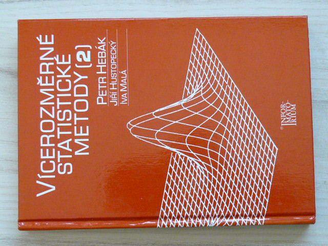 Hebák, Hustopecký, Malá - Vícerozměrné statistické metody 2. (2005)