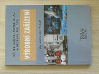 Janák, Král, Rousek - Výrobní zařízení pro učební obor Truhlář (2007)