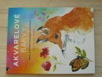 Kristin van Leuven - Akvarelové barvy - Hravý a moderní průvodce vodovkami (2018)