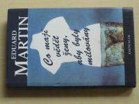 Martin - Co mají vědět ženy, aby byly milovány (2000)