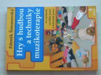 Šimanovský - Hry s hudbou a techniky muzikotrapie ve výchově, sociální práci a klinické praxi (2011)