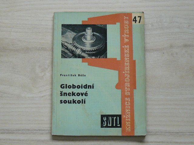 Báša - Globální šnekové soukolí - Knižnice strojírenské výroby 47 (1961)