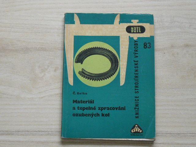 Betka - Materiál a tepelné zpracování ozubených kol (KSV 83, 1965)
