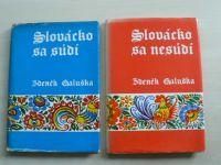 Galuška - Slovácko sa súdí; Slovácko sa nesúdí (1972-74) 2 knihy