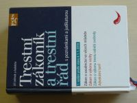 Jelínek - Trestní zákoník a trestní řád s poznámkami a judikaturou (2009)
