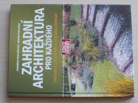Pavlačkovi - Zahradní architektura pro každého - Průvodce založením a údržbou zahrady (2003)