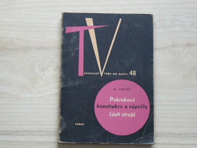 Vacek - Pokrokové konstrukce a výpočty části strojů TVDK 48 (1962)