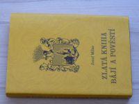 Milar - Zlatá kniha bájí a pověstí (2007) Litovelsko, Bouzovsko, Prostějovsko...