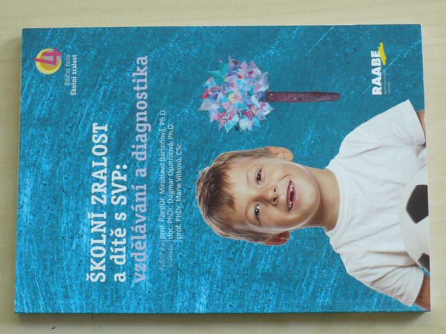 Školní zralost a dítě s SVP: Vzdělání a diagnostika (2019)