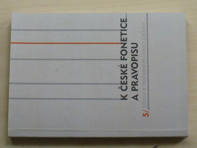 Studie k moderní mluvnici češtiny 5 - K české fonetice a pravopisu (2013)