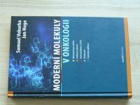 Vokurka, Hugo - Moderní molekuly v onkologii (2019)