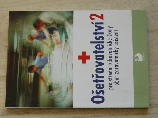 Ošetřovatelství 2. - pro střední zdravotnické školy obor zdravotnický asistent (2007)