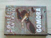 Saviano - GOMORA - Osobní výpověď o ekonomické moci a brutální rozpínavosti neapolské Camorry