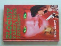 Černý - Zločiny z lásky, vášně i zvrhlosti (1999)
