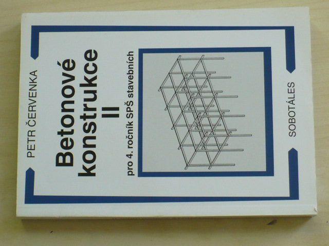 Červenka - Betonové konstrukce II. pro 4. ročník SPŠ stavebních (1999)