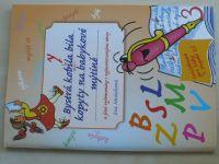 Cvičebnice pro žáky 1. stupně ZŠ - Bystrá kobyla bila kopyty na babykové mýtině (2012)