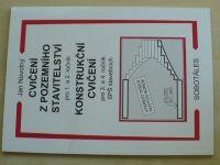 Cvičení z pozemního stavitelství pro 1. a 2. ročník,Konstrukční cvičení pro 3. a 4. ročník SPŠ