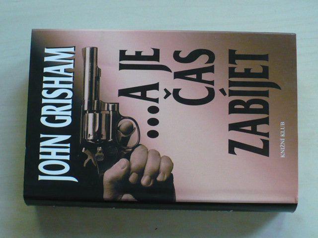 Grisham - ...A je čas zabíjet (2005)