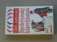 Guth-Jarkovský - Společenský katechismus (2000)