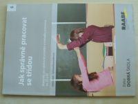 Jak správně pracovat se třídou - Materiály pro výchovné poradce a metodiky prevence na ZŠ a SŠ