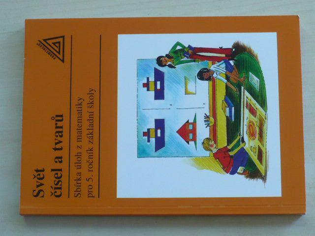 Svět čísel a tvarů - Sbírka úloh z matematiky pro 5. ročník základní školy (2004)