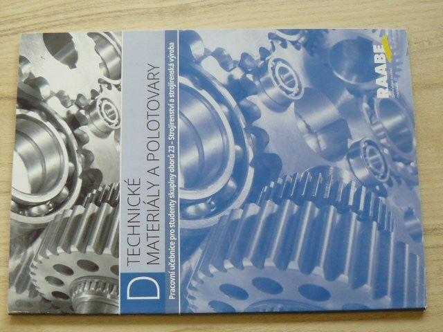 Technické materiály a polotovary - pracovní učebnice pro studenty skupiny oborů 23 - Strojírenství a strojírenská výroba
