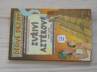 Děsivé dějiny - Deary - Zuřiví Aztékové (2005)