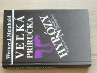 Meinhold - Velká príručka hypnózy - Téoria a prax  (1992) slovensky
