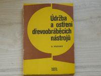 Prokeš - Údržba a ostření dřevoobráběcích nástrojů (1980)