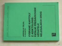 Šejvl - Vybrané kapitoly z adiktologie: Fatální předávkování nelegálních drog (2007)