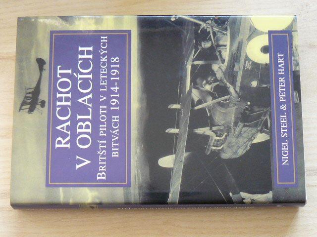 Steel, Hart - Rachot v oblacích - Britští piloti v leteckých bitvách 1914-1918 (2003)