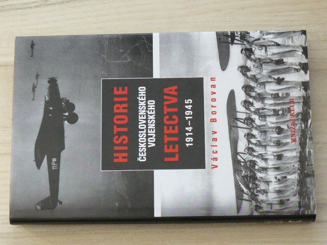 Borovan - Historie československého vojenského letectva 1914 -1945 (1998)