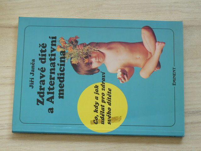 Janča - Zdravé dítě a Alternativní medicína