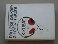 Kubát - Příručka zvukaře a fonoamatéra (1990)