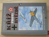 Kurowski - Kříž proti hvězdě - Letecká válka nad Ruskem 1941-1944 (1997)