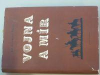 Tolstoj - Vojna o mír I.-IV. díl (1949) 4 knihy