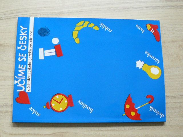 Učíme se česky II. - učebnice českého jazyka pro cizince (2004)