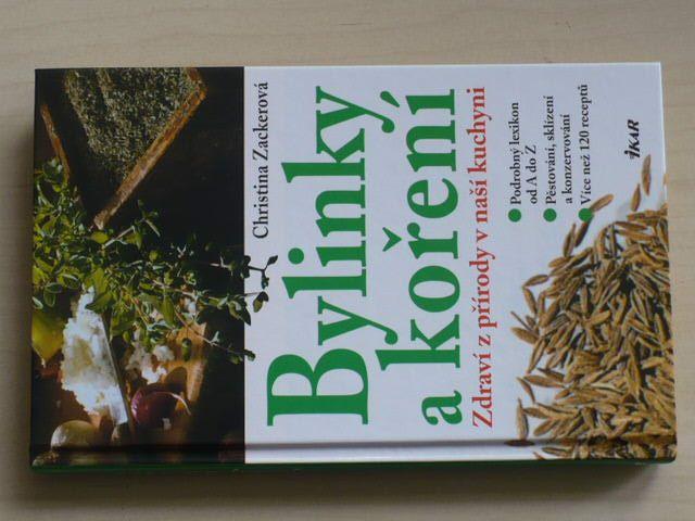 Zackerová - Bylinky a koření - Zdraví z přírody v naší kuchyni (2006)