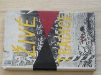 Živé tradice (1959) Kapitoly o národně osvobozeneckého a protifašistického boje našeho lidu